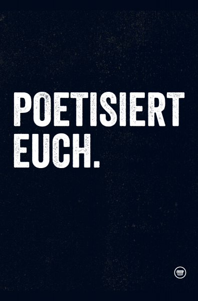 Poster A2 »Poetisiert euch.«